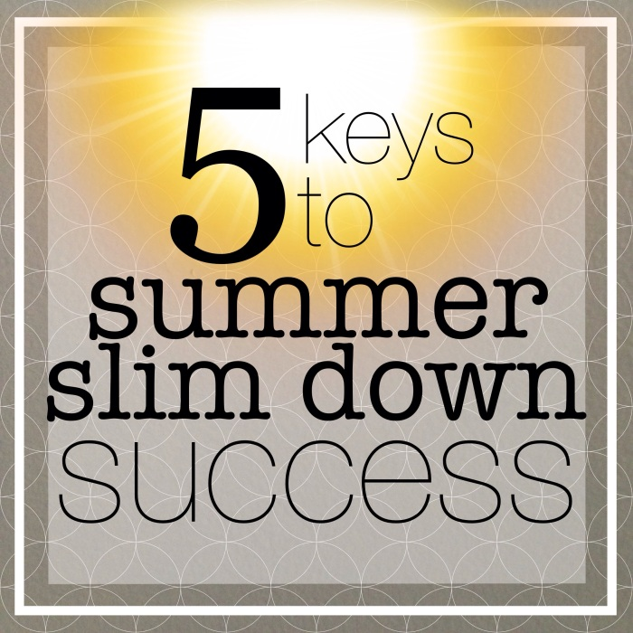 summer slimdown