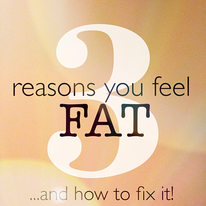 why you feel fat